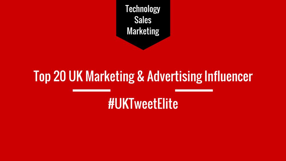 Top 20 UK Marketing and Advertising Influencer #UKTweetElite