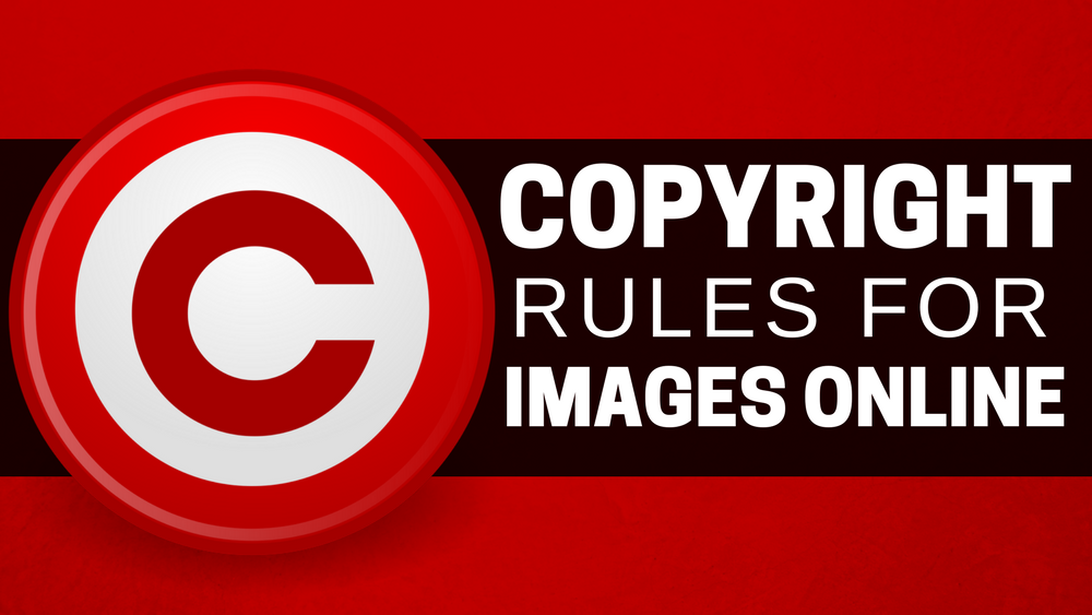 What Are The Copyright Rules On Using Images Online