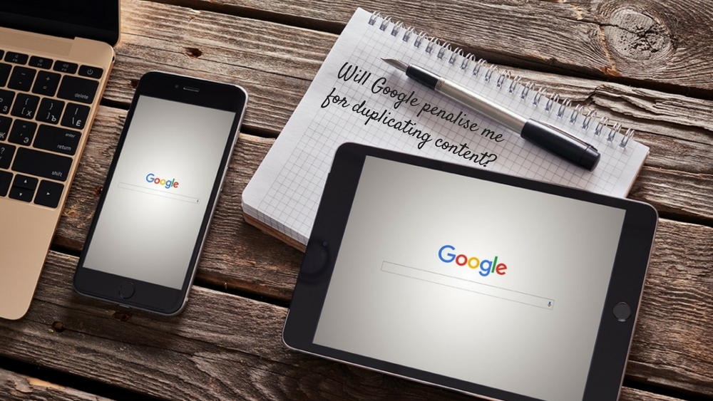 Will Google Penalise You For Duplicating Content