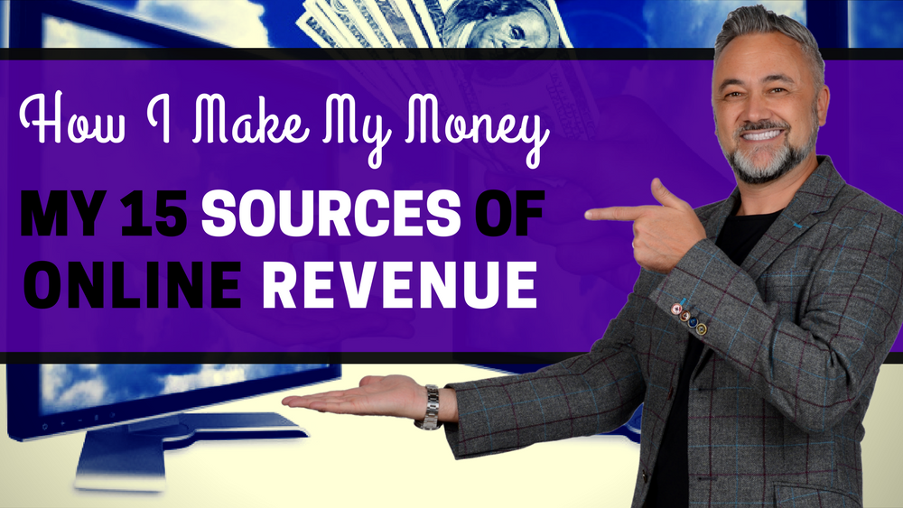 How I Make Money- My 15 Sources Of Online Revenue