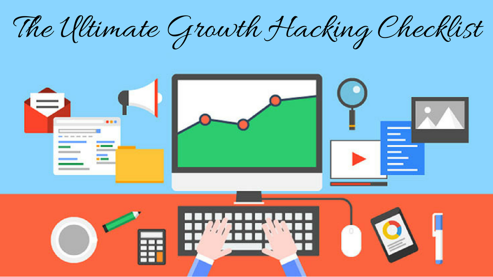 The Ultimate Growth Hacking Checklist