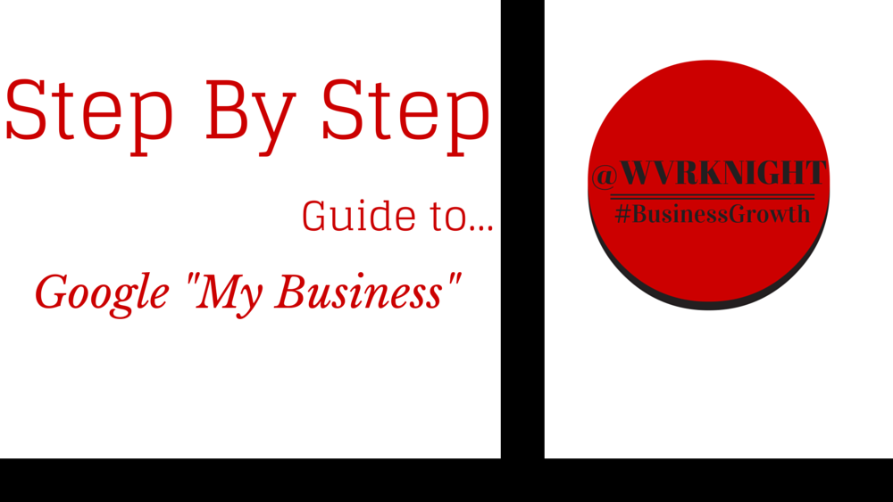 Step by Step Guide to Google My Business