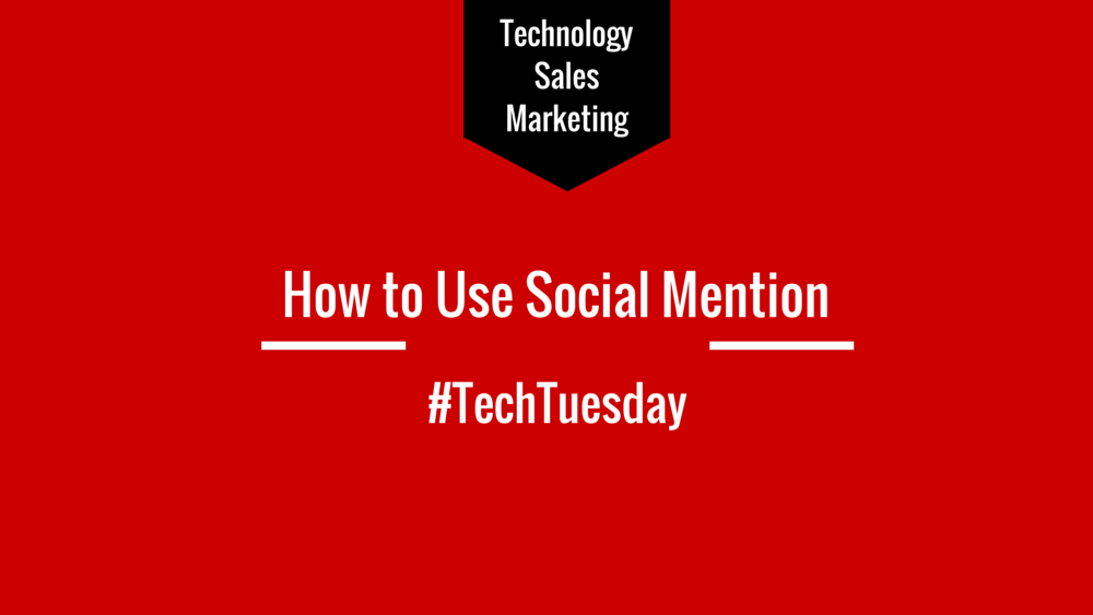 #TechTuesday; How to Use Social Mention