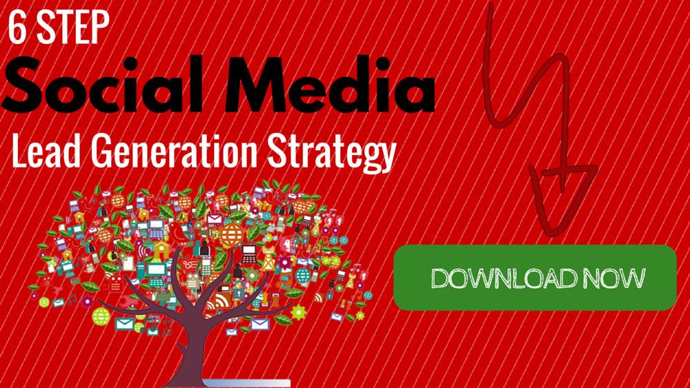 6 Step Social Media Lead Generation Strategy (2)