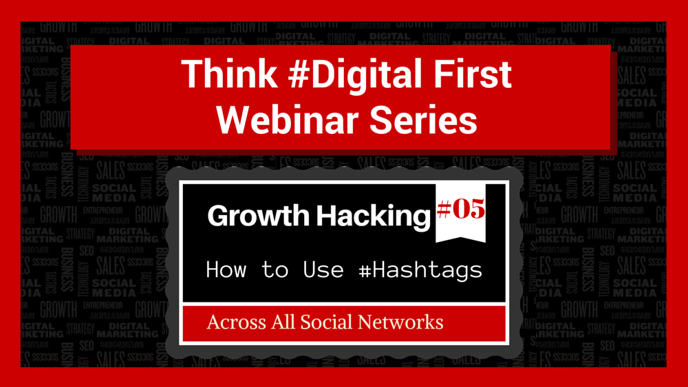 Growth Hacking- How to Use #Hashtags Across All Social Networks