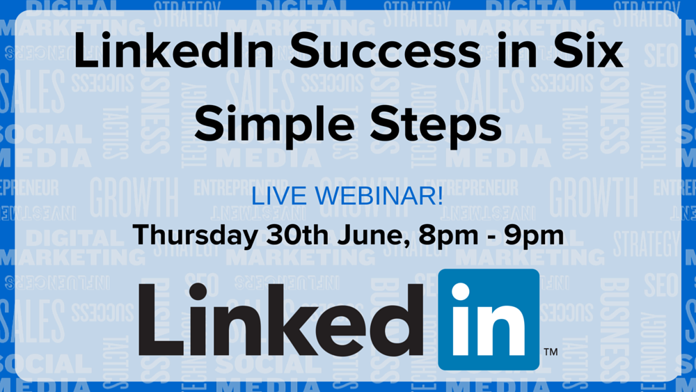LinkedIn Success in Six Simple Steps