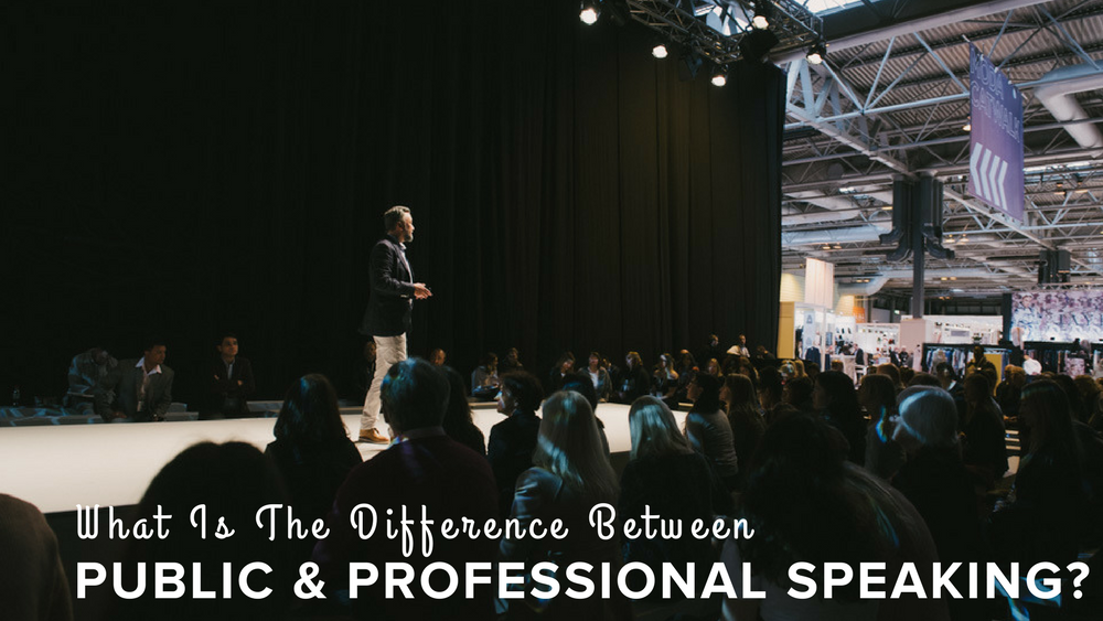 The difference between public and professional speaking