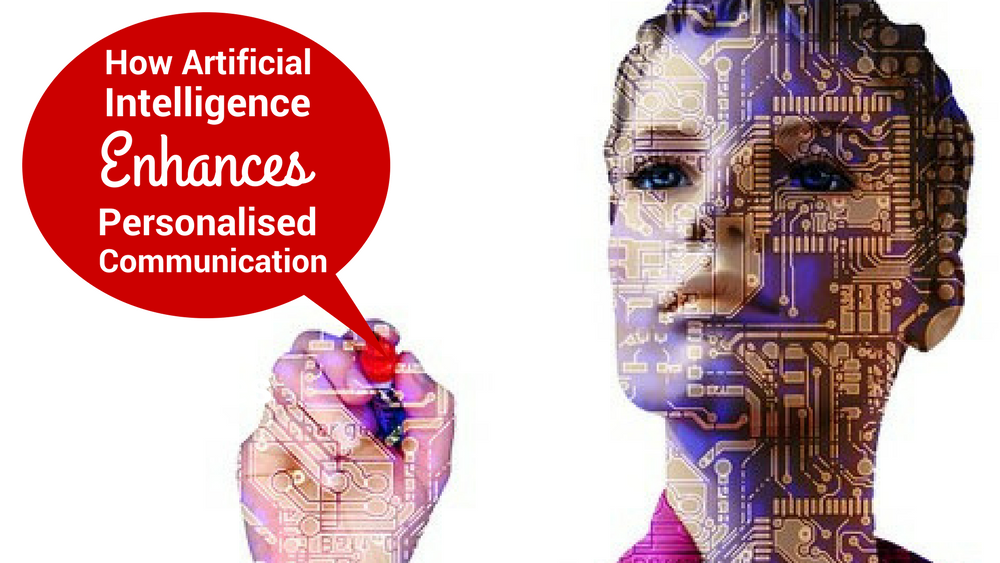 How Artificial Intelligence Enhances Personalised Communication