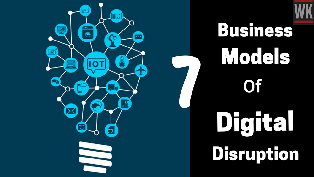 7 Business Models Of Digital Disruption