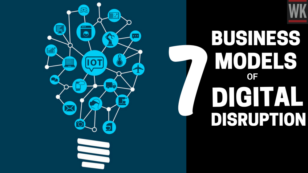7 Business Models Of Digital Disruption