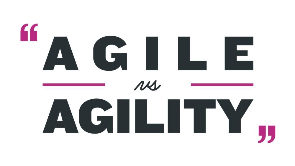 Agile vs Agility